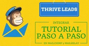 Cómo integrar Thrive Leads con Mailchimp, MailRelay u otros