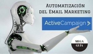 Active Campaign – La herramienta perfecta para automatizar tu Email Marketing